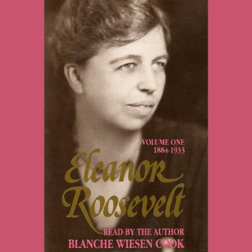 Eleanor Roosevelt, Vol 1: 1884-1933 audiobook cover art