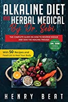 Alkaline Diet and Herbal Medical by Dr: Sebi