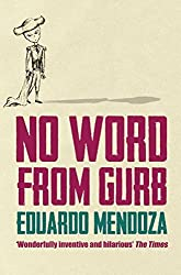 Books Set in Barcelona: No Word From Gurb by Eduardo Mendoza. barcelona books, barcelona novels, barcelona literature, barcelona fiction, barcelona authors, best books set in barcelona, spain books, popular books set in barcelona, books about barcelona, barcelona reading challenge, barcelona reading list, barcelona travel, barcelona history, barcelona travel books, barcelona packing, barcelona books to read, books to read before going to barcelona, novels set in barcelona, books to read about barcelona