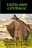 Faith and Courage: A Novel of Colonial America (Tapestry of Love) (Volume 2) (Paperback)