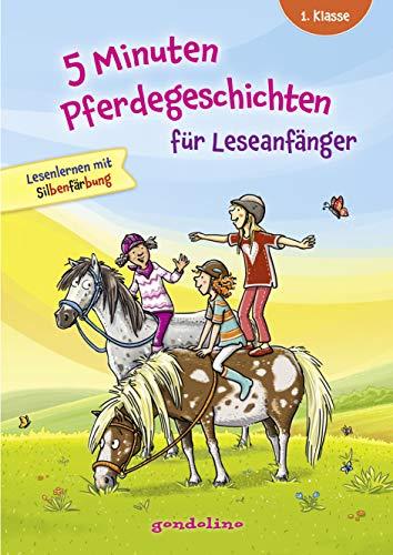 5 Minuten Pferdegeschichten für Leseanfänger.: Lesenlernen mit Silbenfärbung und Verständnisfragen (und Antworten) am Ende des Buches. Für Kinder ab 6 Jahre. gondolino Lesenlernen.