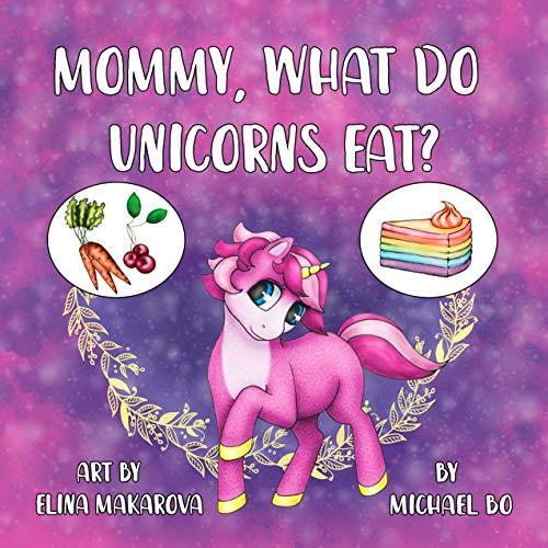 Mommy, what do unicorns eat?