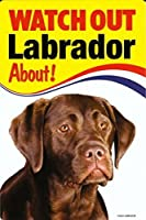 WATCH OUT Labrador 画像イラストサインボード:ラブラドール(チョコレート) 英語看板 イギリス製 Made in U.K [並行輸入品]