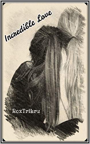 Incredible Love: Romanzo Lgbt LeixLei