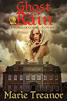 Ghost in the Rain: A World of Gothic: Scotland by [Marie Treanor]