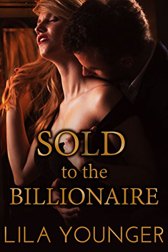 Hot girls auctioned Sold To The Billionaire A Virgin Auction Romance Kindle Edition By Younger Lila Contemporary Romance Kindle Ebooks Amazon Com