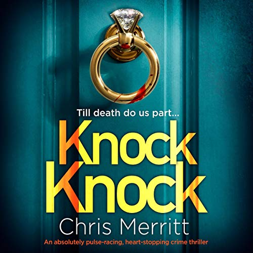Knock Knock: An Absolutely Pulse-Racing, Heart-Stopping Crime Thriller cover art