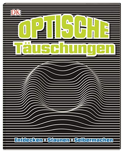 Optische Täuschungen: Entdecken, staunen, selbermachen. Inkl. Material für 10 Illusionen