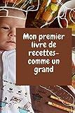 Cahier de cuisson: Recettes sans cuisson de touts les payé (Livres d'activités pour enfants t. 1) (French Edition)