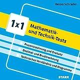STARK 1x1 - Mathematik- und Technik-Tests: Prozentrechnung und Dreisatz Zinsrechnung und Schätzaufgaben Dezimal- und Bruchrechnung