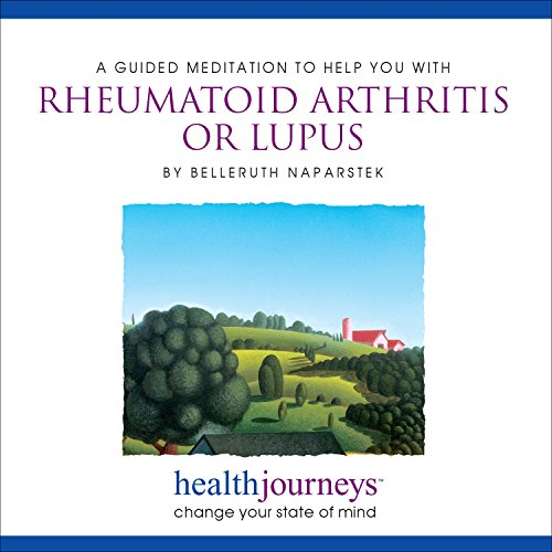 A Guided Meditation to Help You with Rheumatoid Arthritis or Lupus