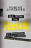 Die Reise ins Reich: Unter...