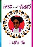 Tabo and Friends: I Like Me (English Edition)