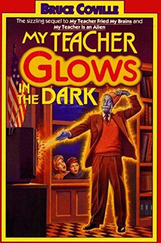My Teacher Glows in the Dark (My Teacher Is An Alien Book 3)