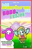 LAS AVENTURAS DE FRIJOL Y BOBO en universo Fall Guys - Cap.1: En universo Battle Royal de Fall Guys