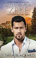 Falling for Zeke: A Sweet Romantic Suspense (Stryker Security Force)