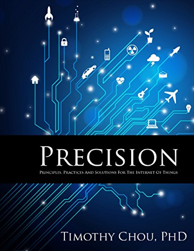 Precision: Principles, Practices and Solutions for the Internet of Things (English Edition)