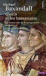 Giotto et les humanistes. La découverte de la comp de Michael Baxandall