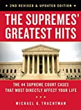 The Supremes Greatest Hits 2nd Revised Updated Edition The 44 Supreme Court Cases That Most Directly Affect Your Life
