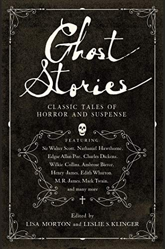 Compare Textbook Prices for Ghost Stories: Classic Tales of Horror and Suspense  ISBN 9781643130200 by Klinger, Leslie S,Morton, Lisa
