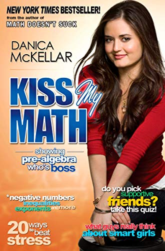 Compare Textbook Prices for Kiss My Math: Showing Pre-Algebra Who's Boss 5/31/09 Edition ISBN 9780452295407 by McKellar, Danica