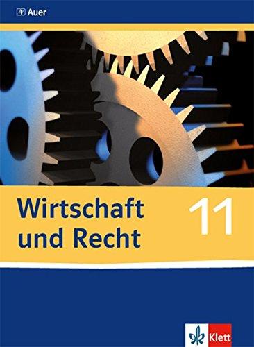 Wirtschaft und Recht - Schülerbuch\n11. Schuljahr (Wirtschaft und Recht. Aktualisierte Ausgabe ab 2016)