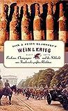 Wein & Krieg: Bordeaux, Champagner und die Schlacht um Frankreichs größten Reichtum - Dietmar Zimmer