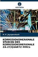 KORROSIONSMERKMALE STUDIEN DER KORROSIONSMERKMALE ZA-27/QUARTZ MMCs