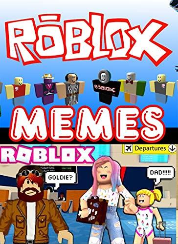 Roblox Mémés: The Funniest Roblox Moments - Funny Mèmès Danks, Jokes And Other Funny Stuff (English Edition)