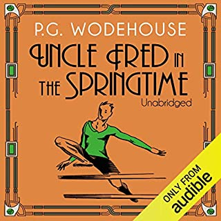 Uncle Fred in the Springtime                   By:                                                                                                                                 P. G. Wodehouse                               Narrated by:                                                                                                                                 Jonathan Cecil                      Length: 7 hrs and 19 mins     9 ratings     Overall 4.8