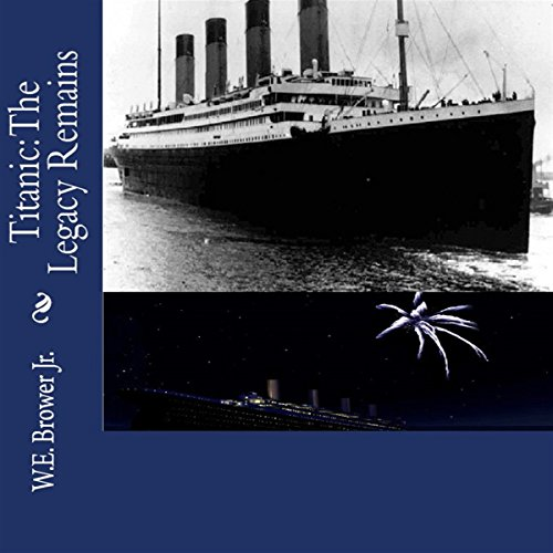 Titanic: The Legacy Remains audiobook cover art