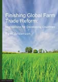 FINISHING GLOBAL FARM TRADE REFORM
