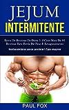Jejum Intermitente: Livro de receitas da dieta 5: 2 com mais de 80 receitas para perda de peso e emagrecimento (Receitas com baixas calorias para dietas 5:2 para emagrecer)