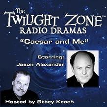 Caesar and Me: The Twilight Zone Radio Dramas