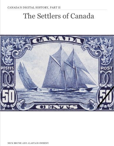 The Settlers of Canada (Canada's Digital History Book 2) (English Edition)
