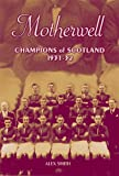Motherwell: Champions of Scotland 1931-32 (English Edition)