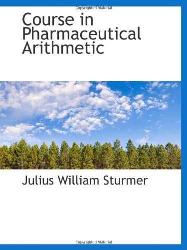 Course in Pharmaceutical Arithmetic