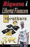 Riquesa i Llibertat Financera KARATBARS (Catalan Edition)