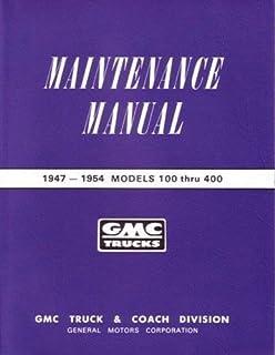 GMC Trucks Maintenance Manual 1947-1954 Models 100 Thru 400