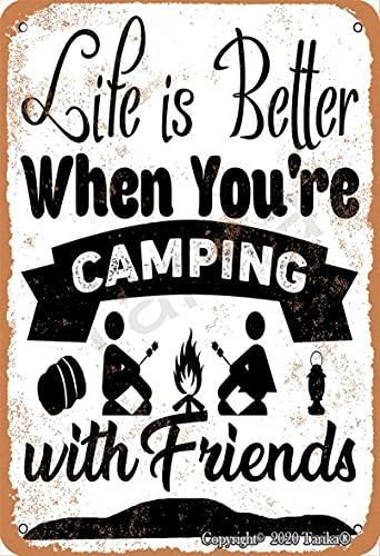 Life Is Better When You Are Camping with Friends 20 x 30 cm Vintage Look Tin Decoración Artesanía Cartel para Hogar Cocina Baño Granja Jardín Garaje Citas Inspiradoras Decoración de Pared