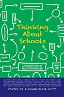 Thinking about Schools: A Foundations of Education Reader