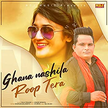 Ghana Nashila Roop Tera - Single