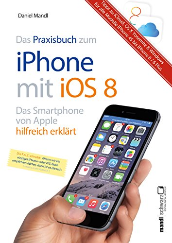 Praxisbuch zum iPhone mit iOS 8 / Das Smartphone von Apple hilfreich erklärt: Tipps zu iCloud, OS X Yosemite und Windows (German Edition)