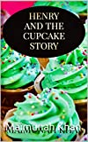 Henry and the cupcake story (English Edition)