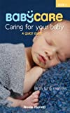 BabyCare: Caring for Your Baby: Birth to 6 months - A Quick Guide (English Edition)