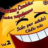 Umorismo comicità e satira napoletana, Vol. 2 (Solo per adulti) [Explicit]