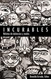 Incurables: Relatos de dolencias y males