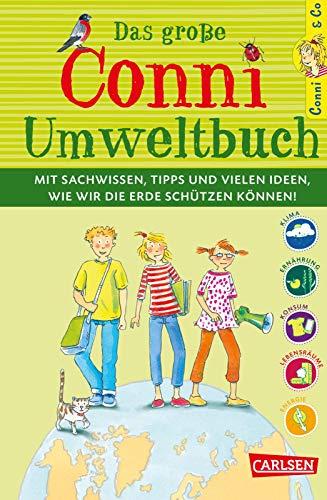Conni & Co: Das große Conni-Umweltbuch: Ein Mitmachbuch über Nachhaltigkeit und Umweltschutz für Kinder ab 9 Jahren - Mit Sachwissen, Tipps und vielen Ideen, wie wir unsere Erde schützen können!