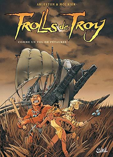 Trolls de Troy T03 OP 10 ANS: Comme un vol de pétaures