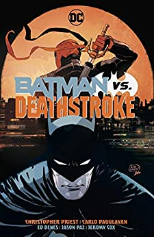 Batman vs. Deathstroke (Deathstroke (2016-)) by [Christopher Priest, Diogenes Neves, Carlo Pagulayan, Roberto Viacava, Ed Benes]
